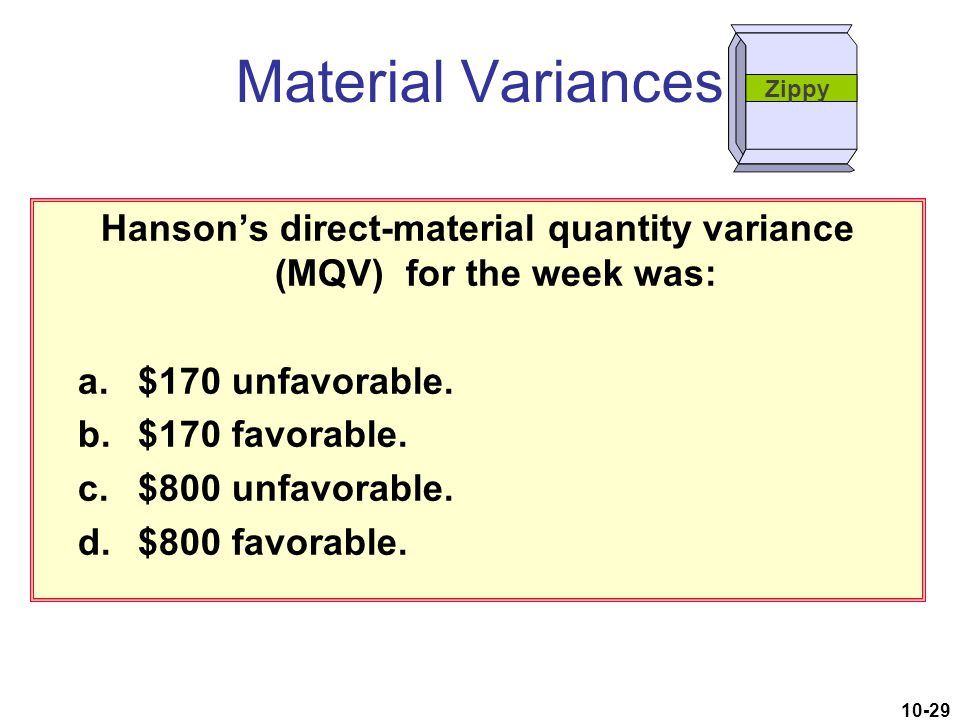 Hanson's direct-material quantity variance (MQV) for the week was: