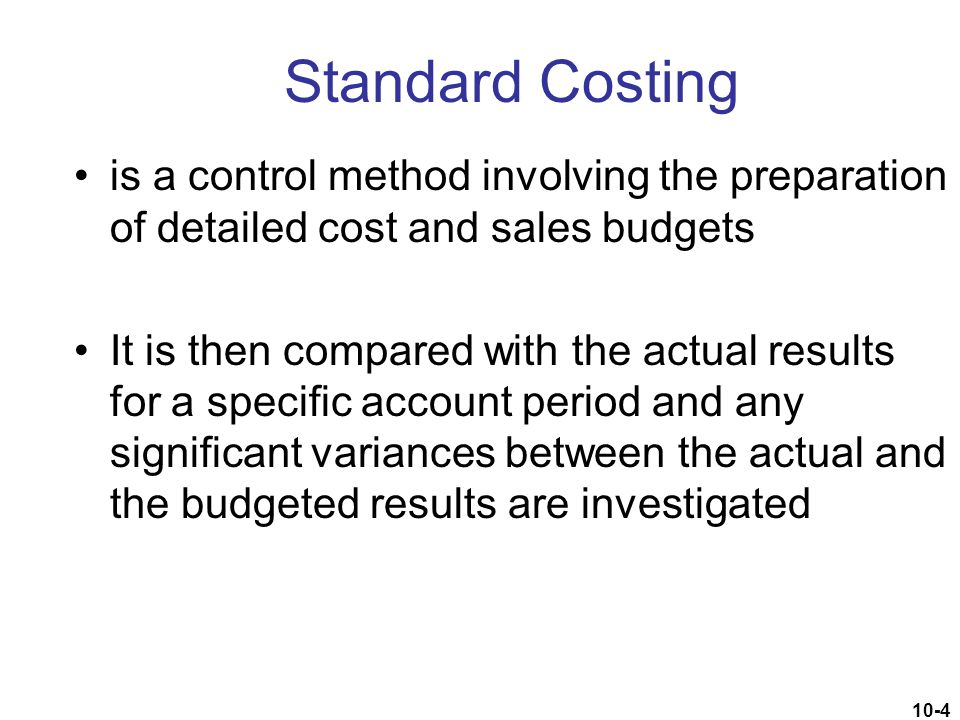 Standard Costing is a control method involving the preparation of detailed cost and sales budgets.