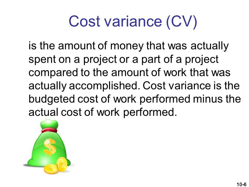 Cost variance (CV)