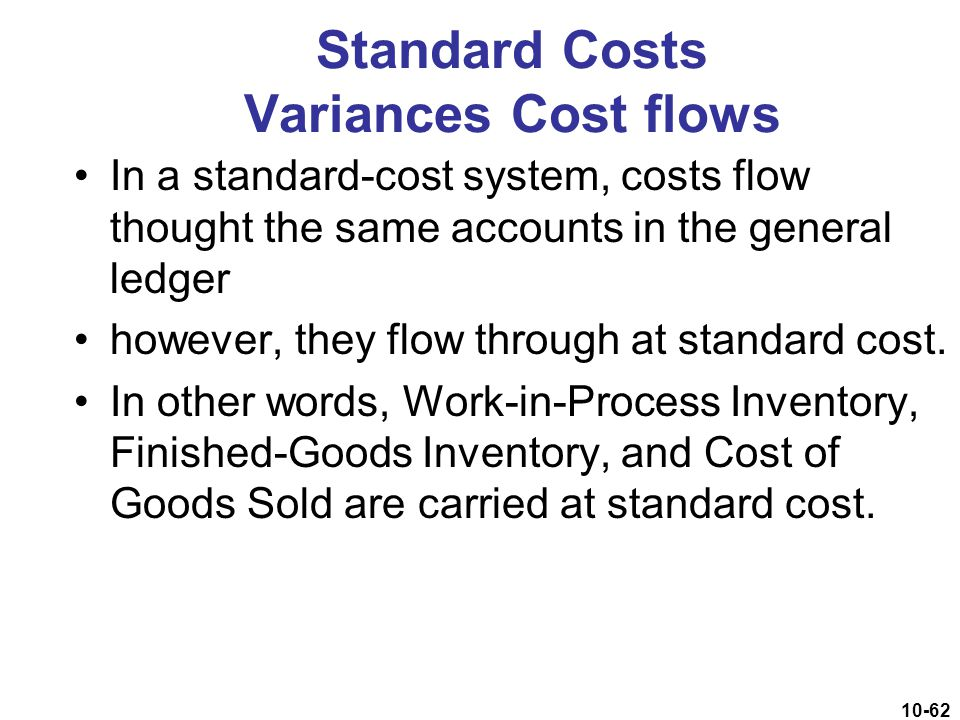 Standard Costs Variances Cost flows