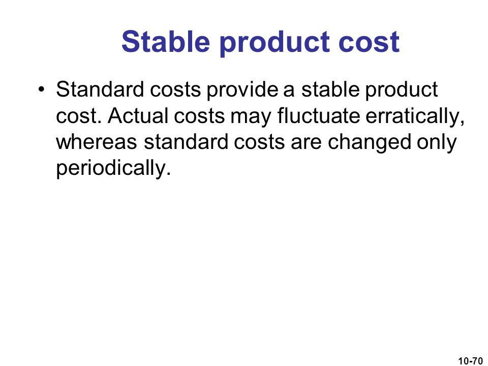 Stable product cost