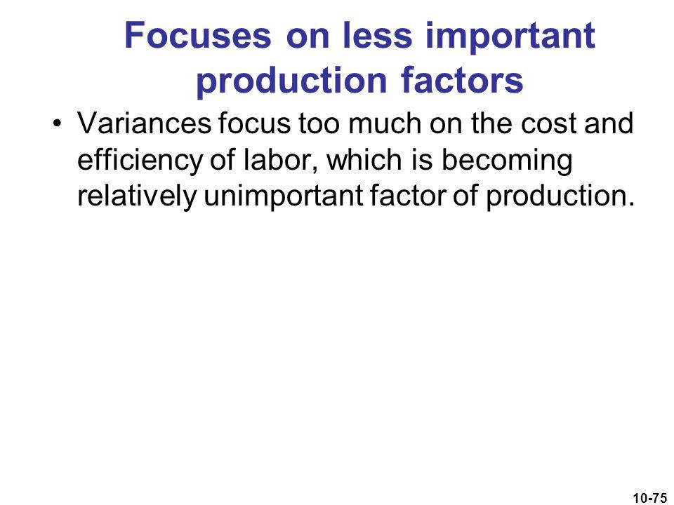 Focuses on less important production factors