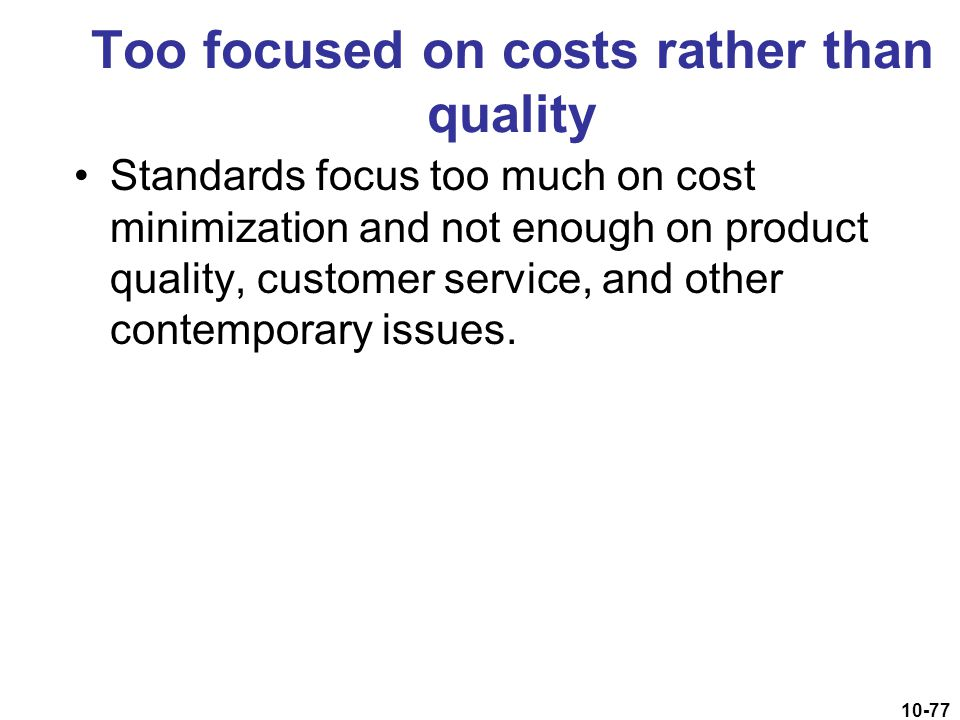 Too focused on costs rather than quality