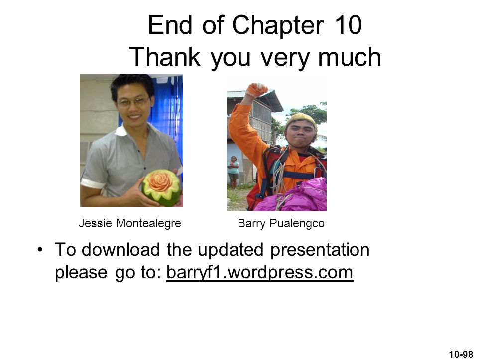 End of Chapter 10 Thank you very much