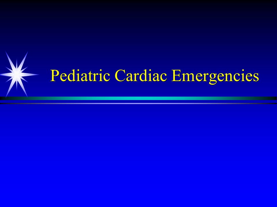Pediatric Cardiac Emergencies