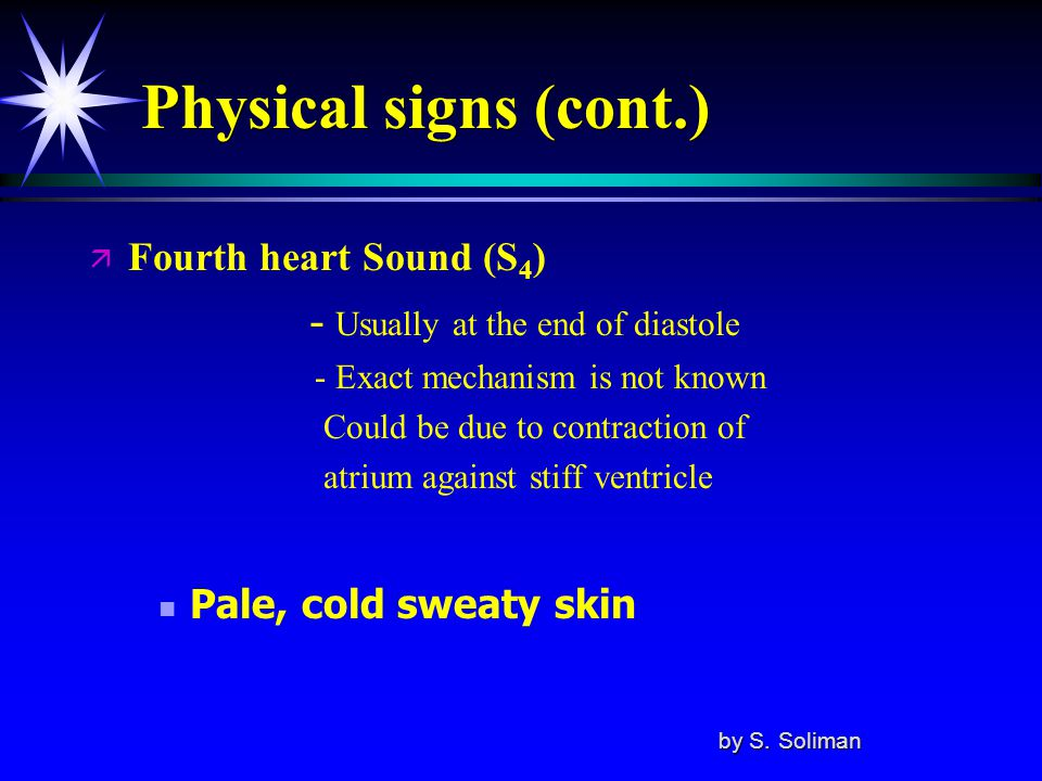 Physical signs (cont.) - Usually at the end of diastole