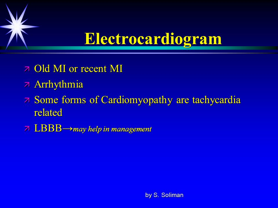 Electrocardiogram Old MI or recent MI Arrhythmia