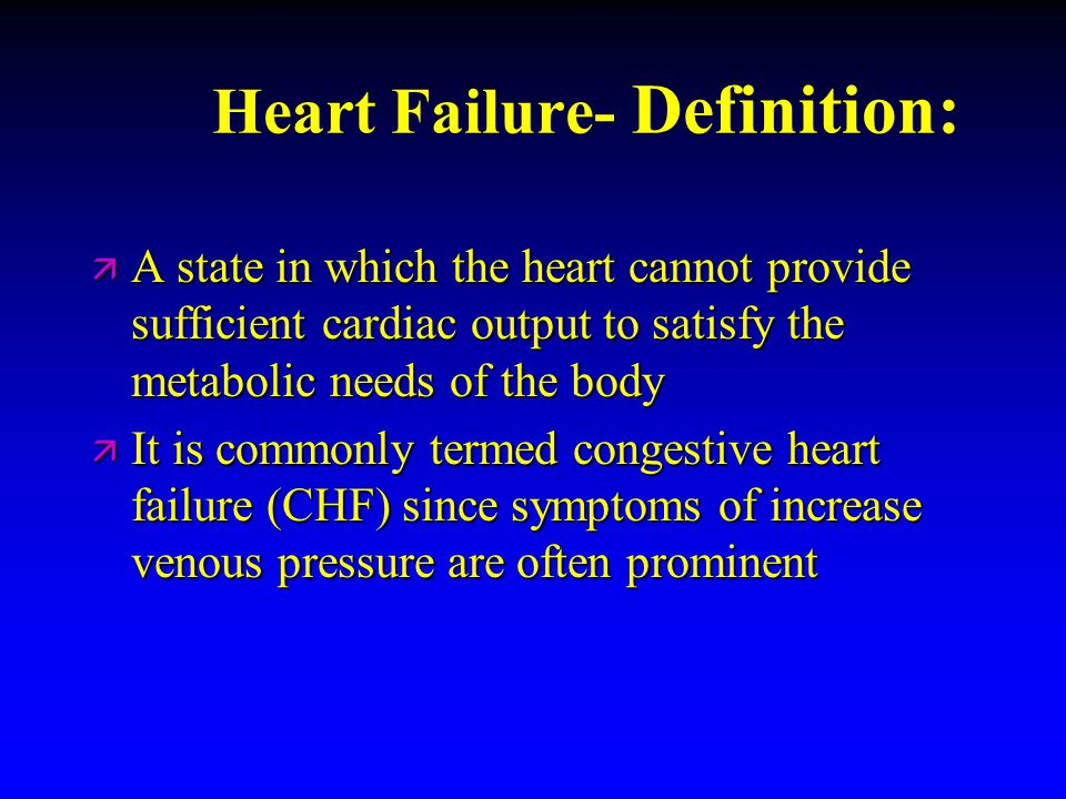 Heart Failure- Definition: