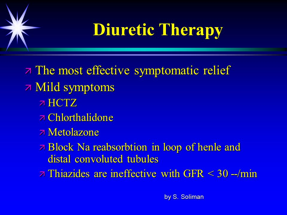 Diuretic Therapy The most effective symptomatic relief Mild symptoms