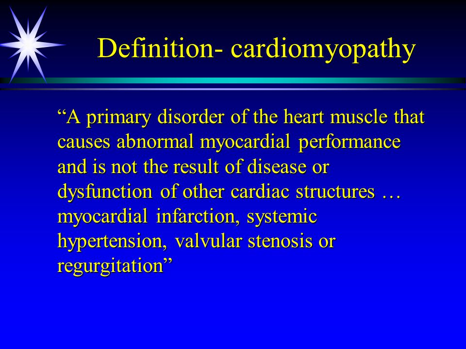 Definition- cardiomyopathy