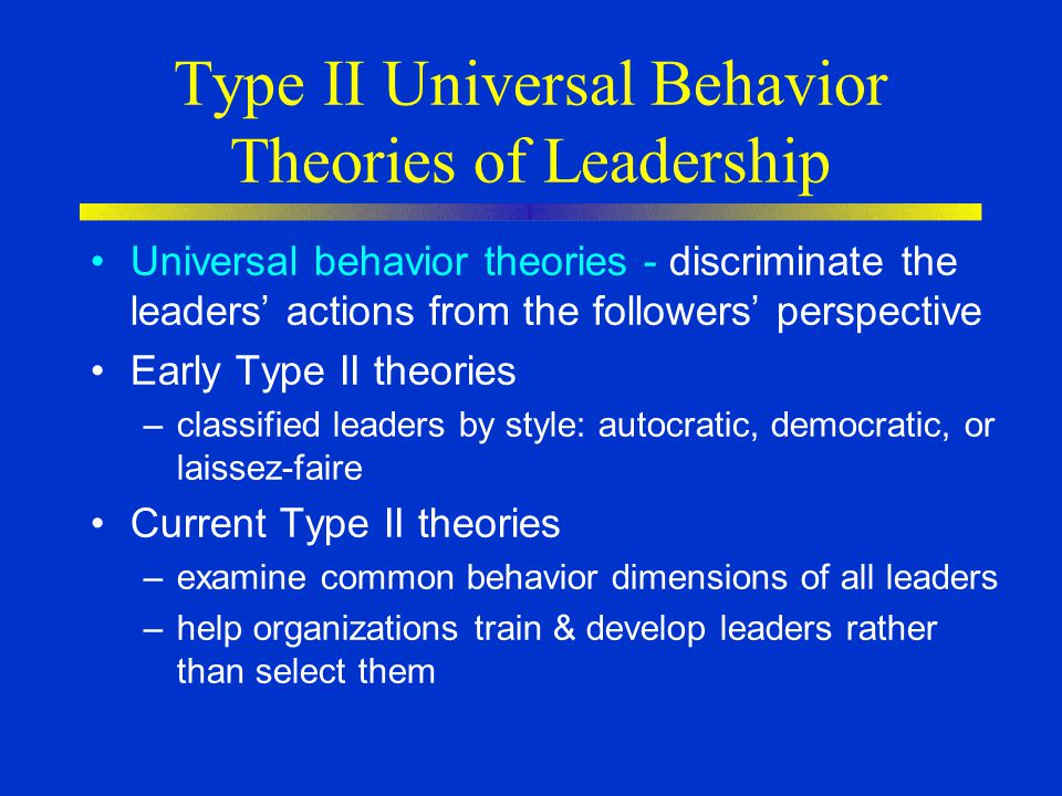 Type II Universal Behavior Theories of Leadership