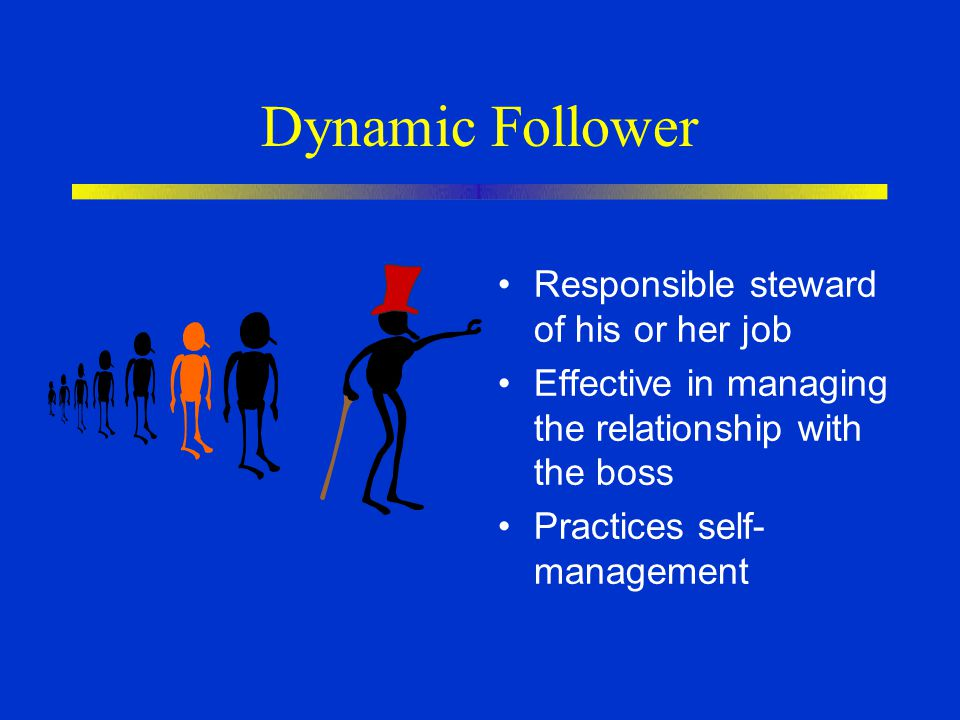 Dynamic Follower Responsible steward of his or her job