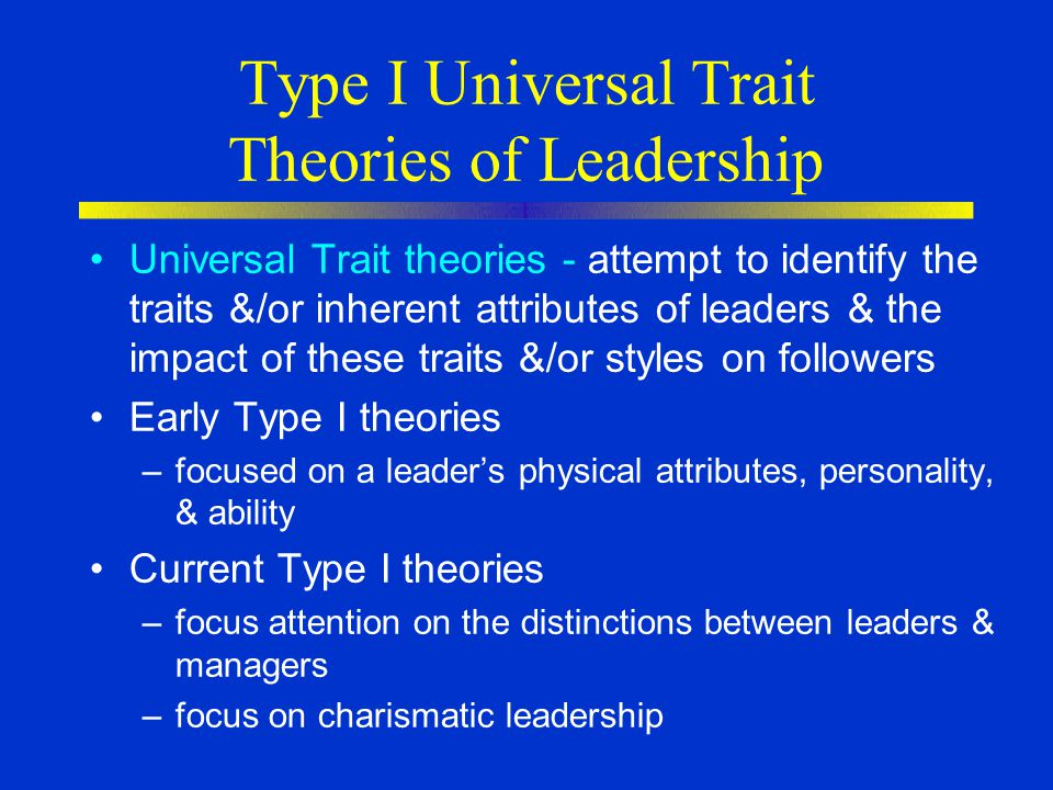 Type I Universal Trait Theories of Leadership