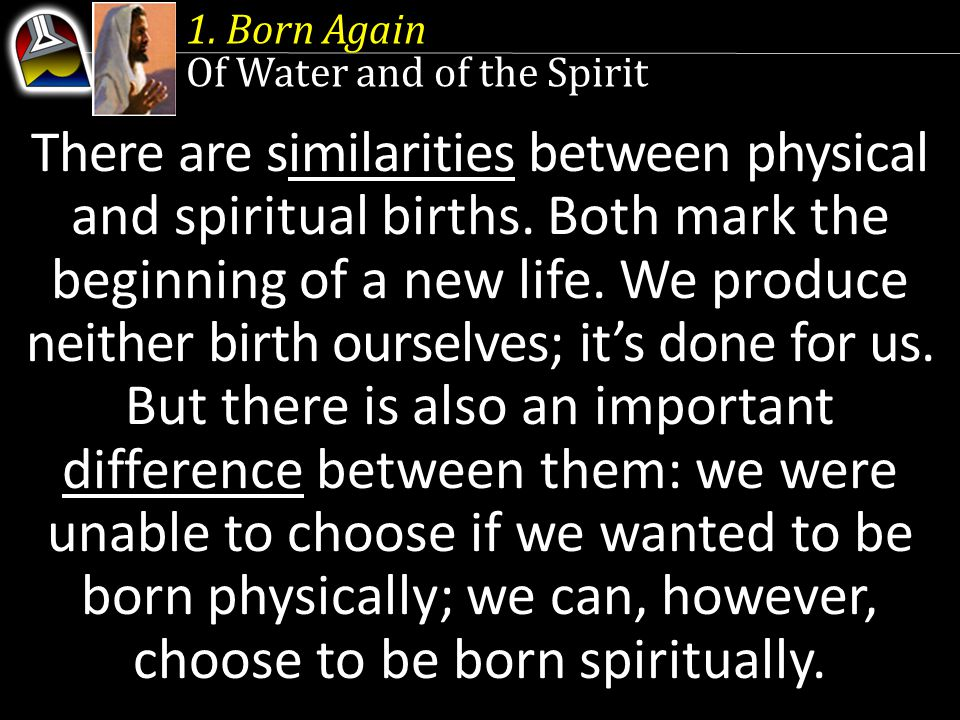 1. Born Again Of Water and of the Spirit.