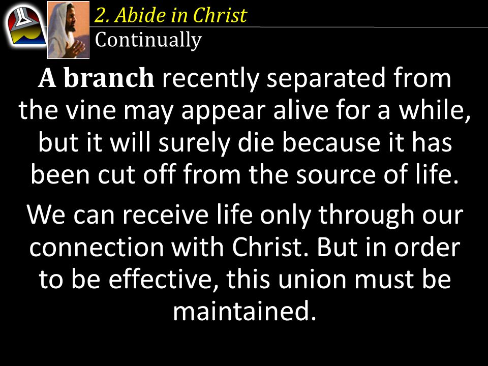 2. Abide in Christ Continually.