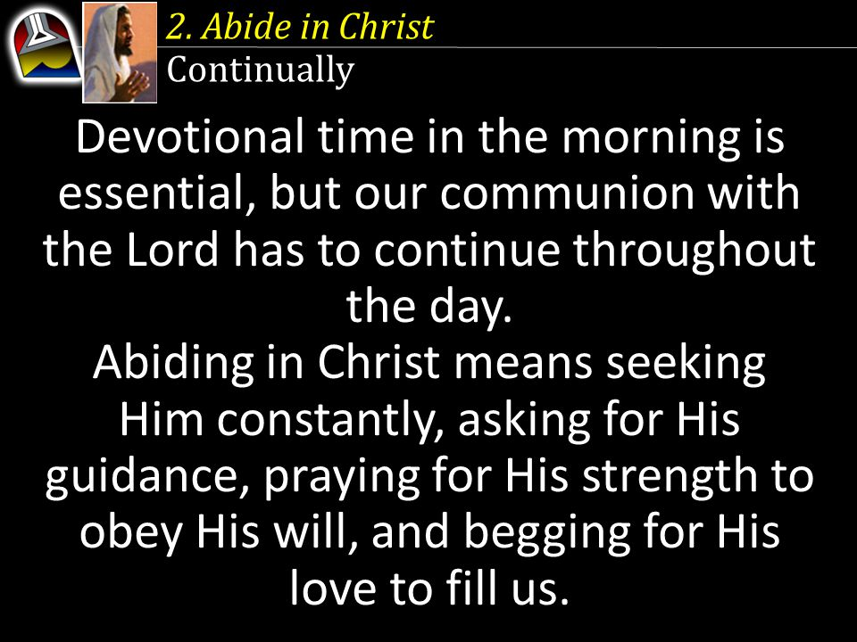 Abiding in Christ means seeking