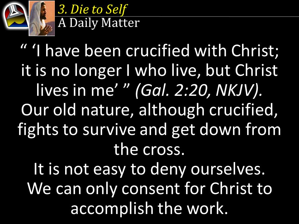 'I have been crucified with Christ;