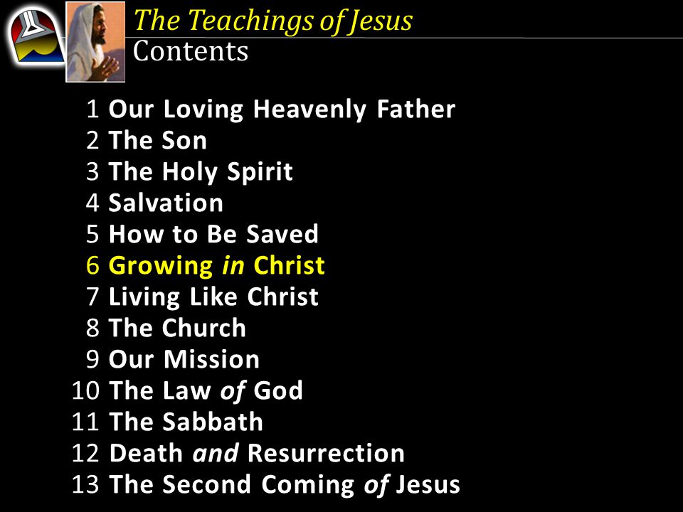 The Teachings of Jesus Contents 1 Our Loving Heavenly Father 2 The Son