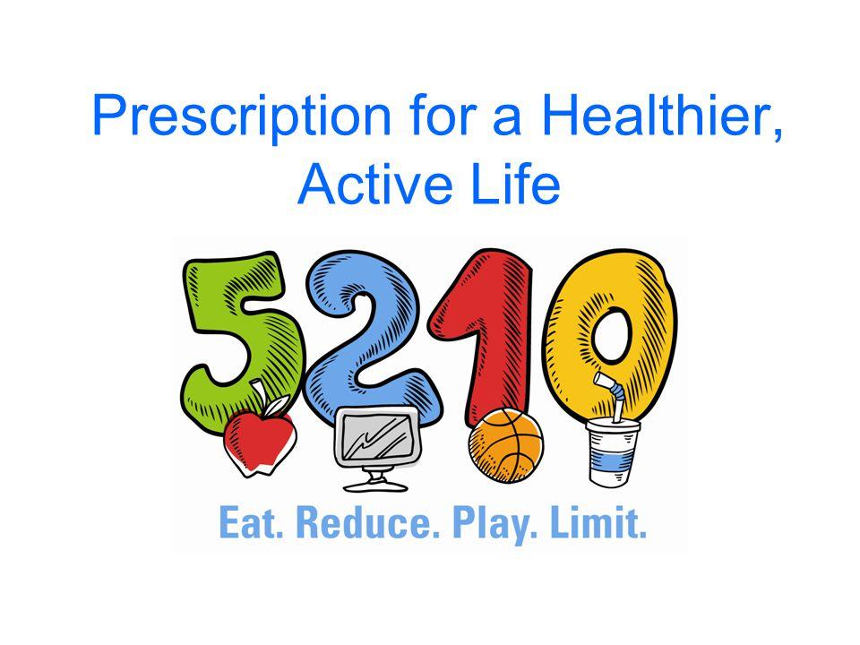 Prescription for a Healthier, Active Life