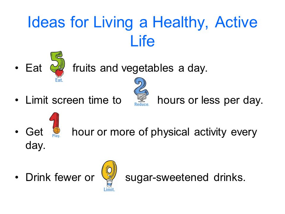 Ideas for Living a Healthy, Active Life