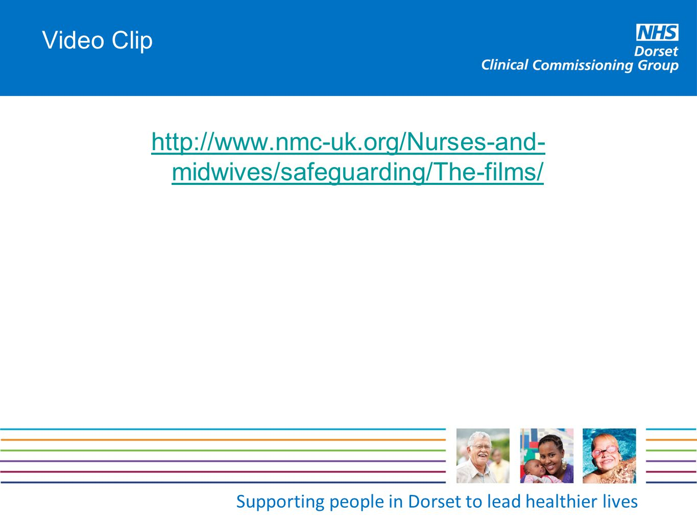 Video Clip http://www.nmc-uk.org/Nurses-and-midwives/safeguarding/The-films/