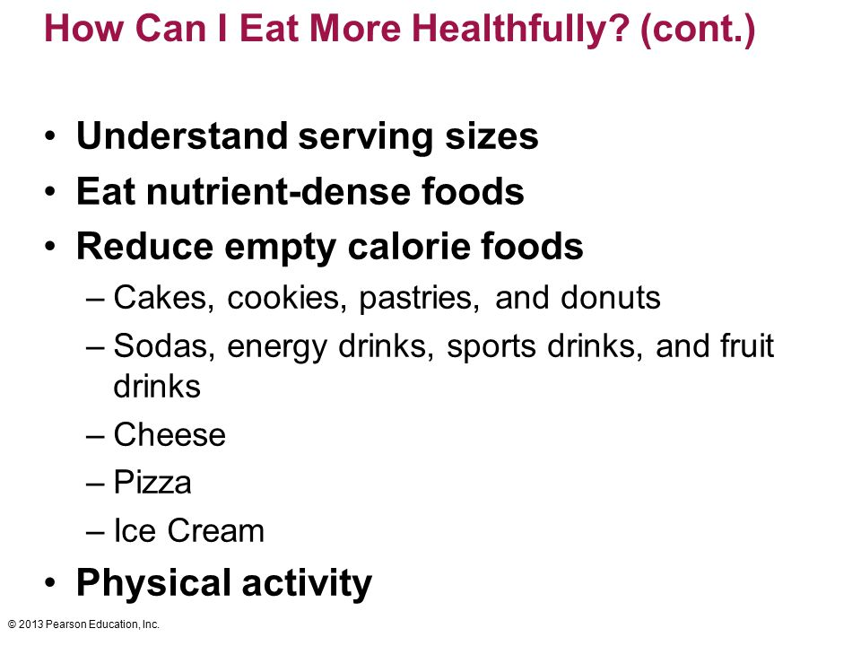 How Can I Eat More Healthfully (cont.)