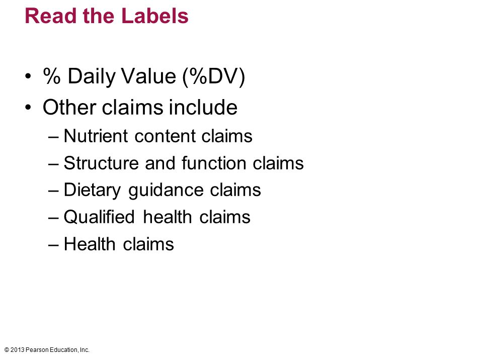 Read the Labels % Daily Value (%DV) Other claims include