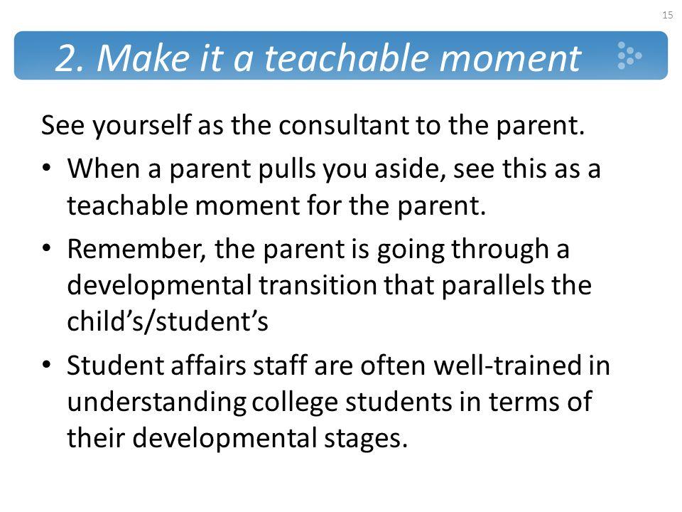 2. Make it a teachable moment
