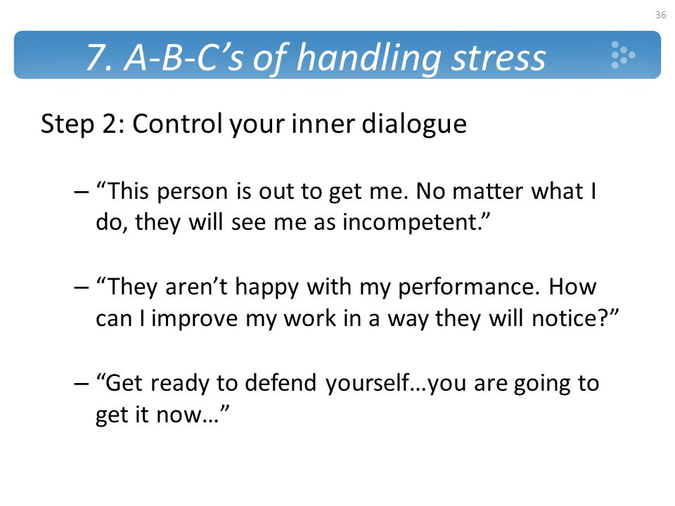 7. A-B-C's of handling stress