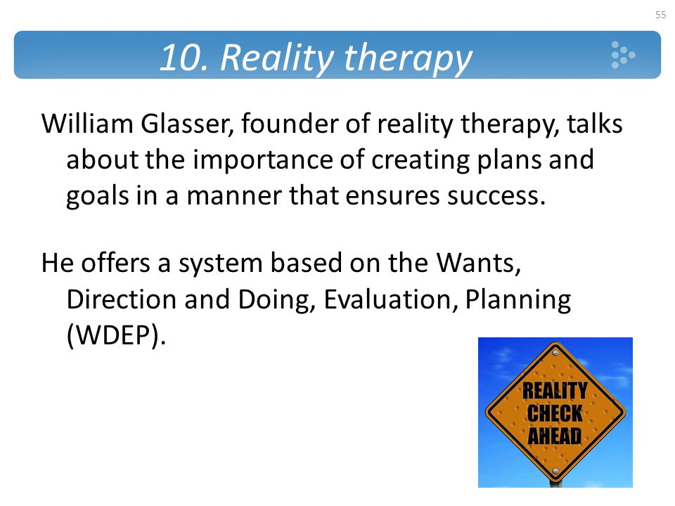 10. Reality therapy