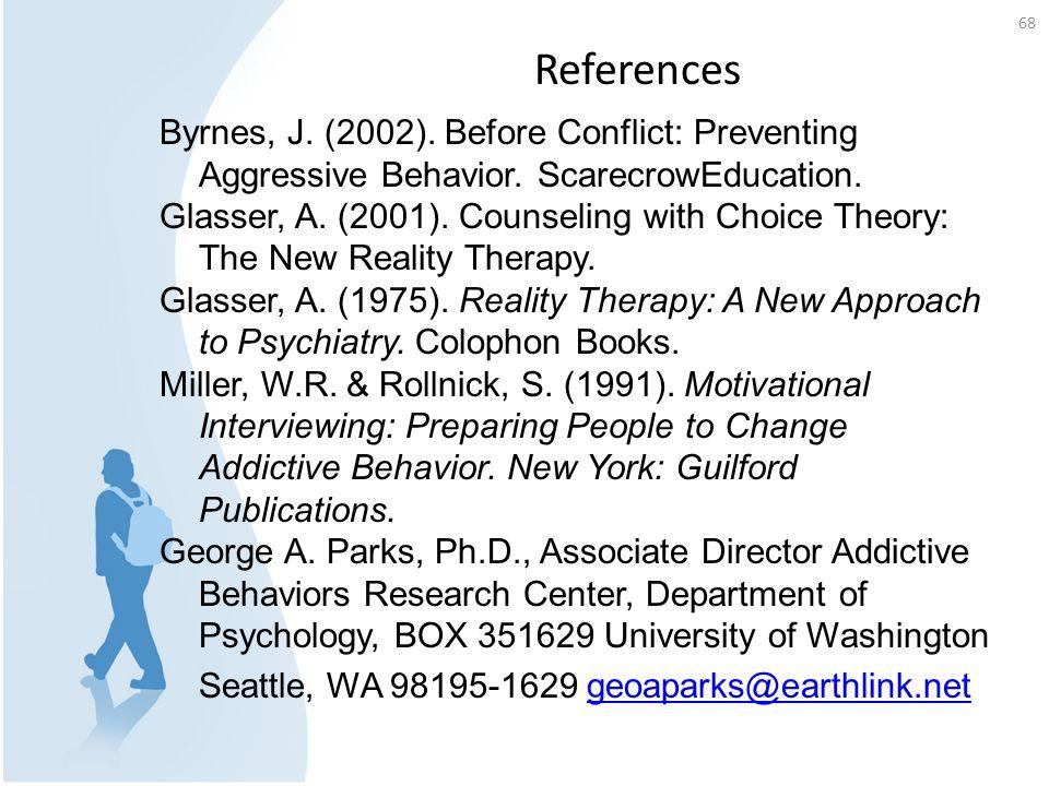 References Byrnes, J. (2002). Before Conflict: Preventing Aggressive Behavior. ScarecrowEducation.