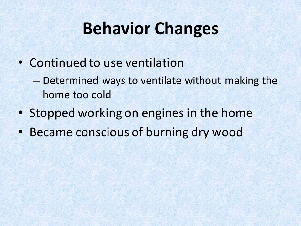 Behavior Changes Continued to use ventilation