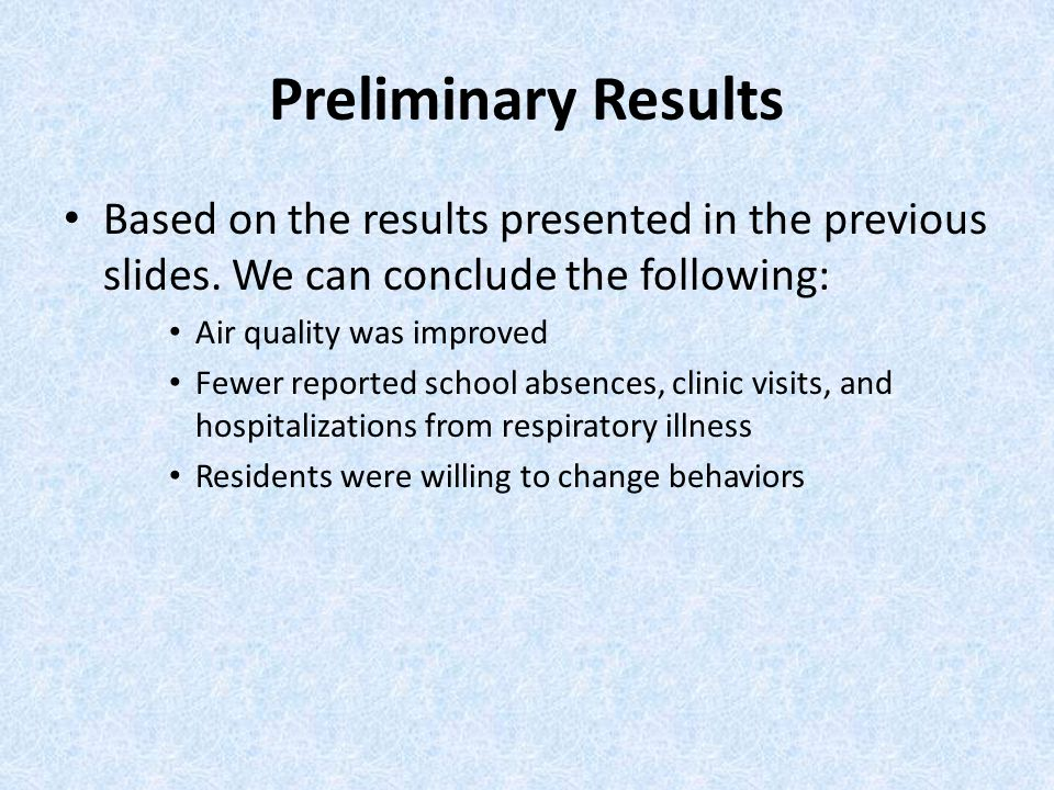 Preliminary Results Based on the results presented in the previous slides. We can conclude the following: