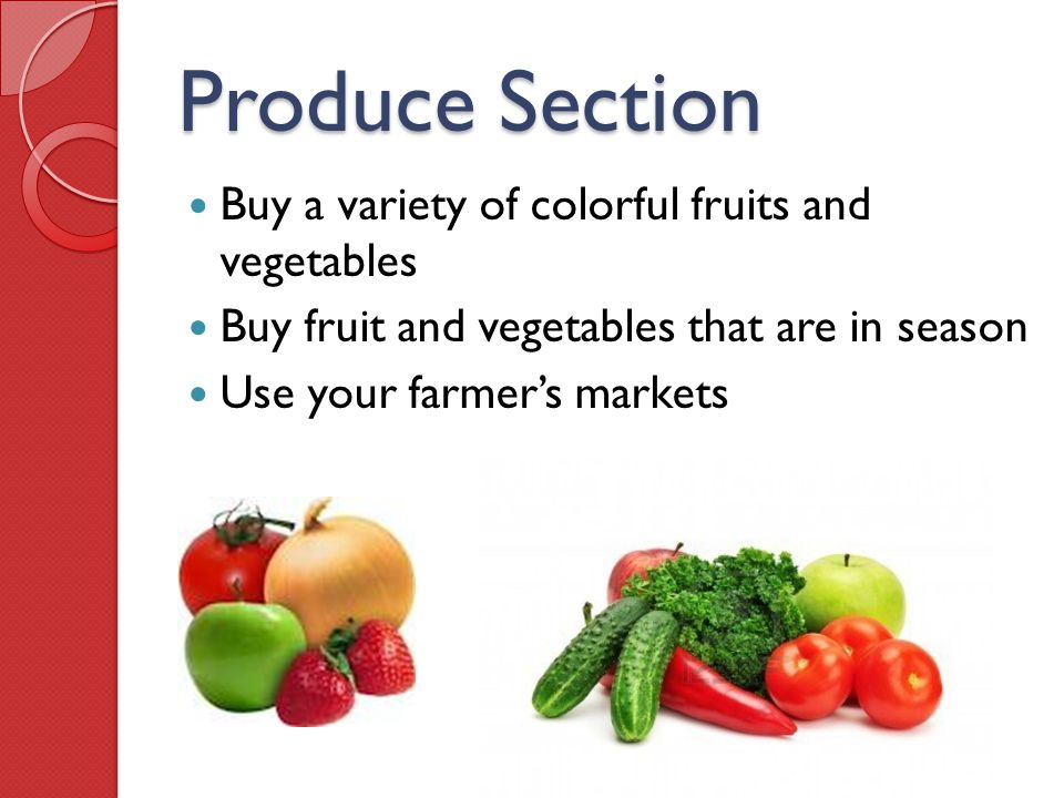 Produce Section Buy a variety of colorful fruits and vegetables