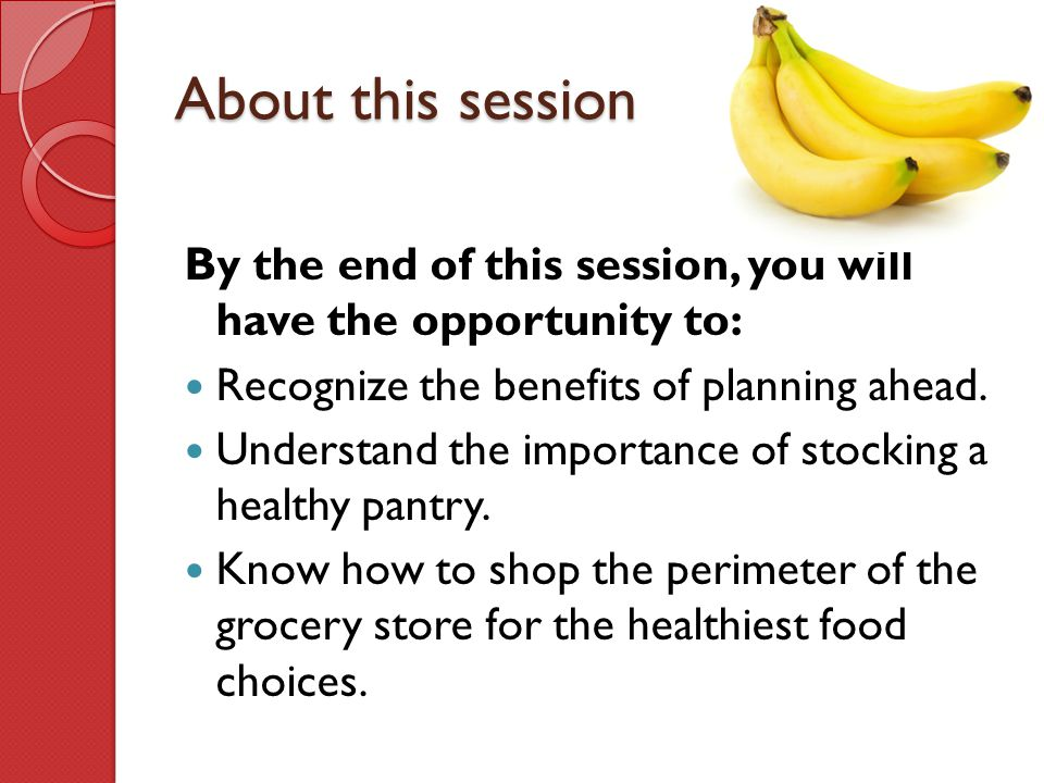 About this session By the end of this session, you will have the opportunity to: Recognize the benefits of planning ahead.