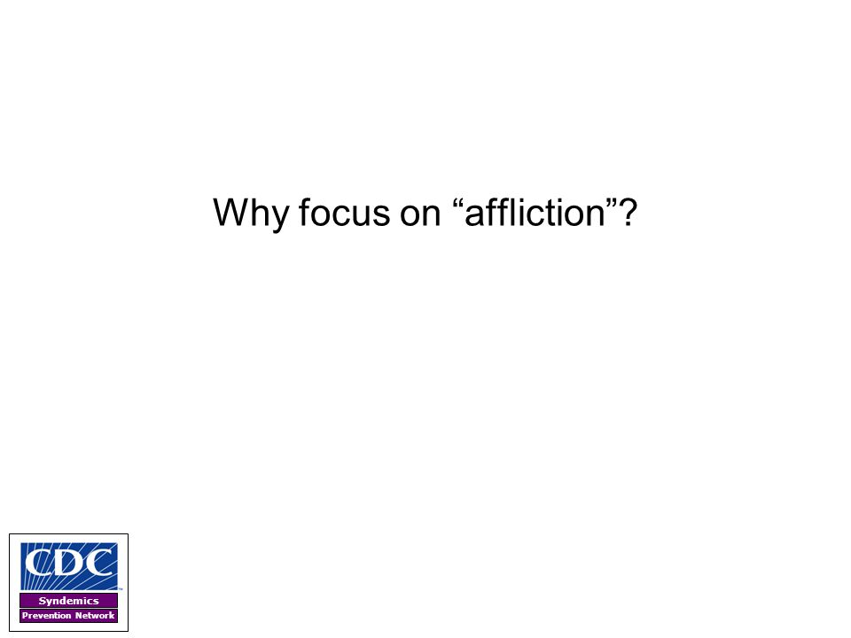 Why focus on affliction