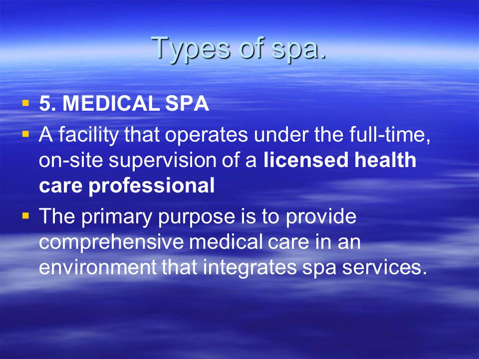Types of spa. 5. MEDICAL SPA