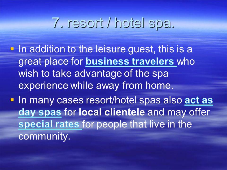 7. resort / hotel spa.