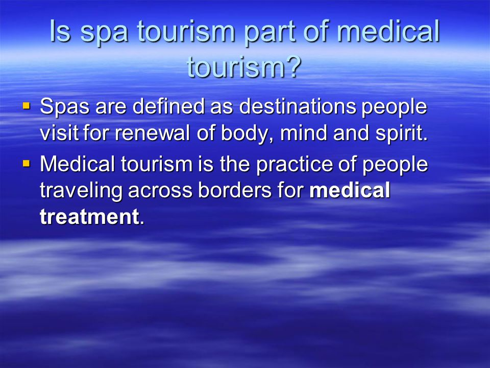 Is spa tourism part of medical tourism