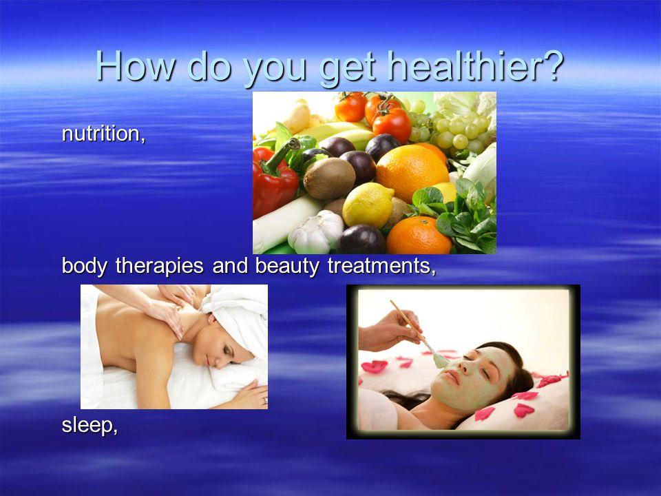 How do you get healthier