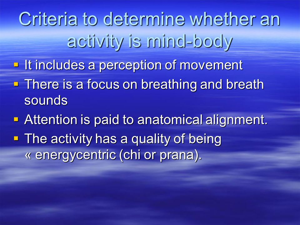 Criteria to determine whether an activity is mind-body