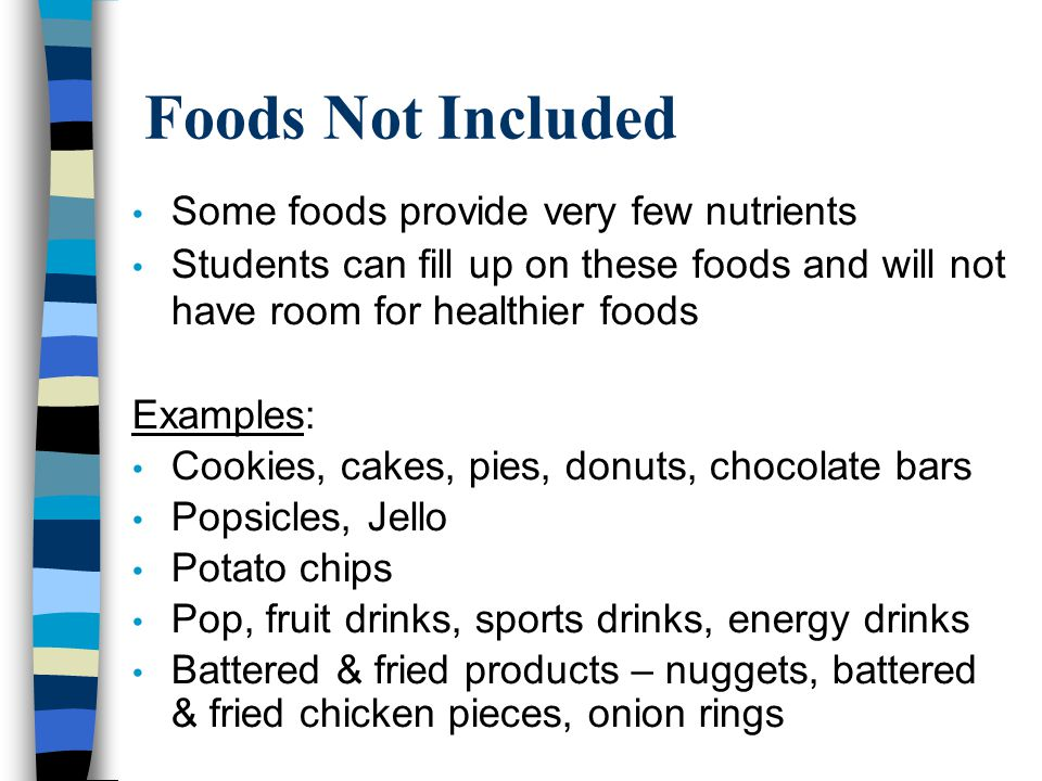 Foods Not Included Some foods provide very few nutrients