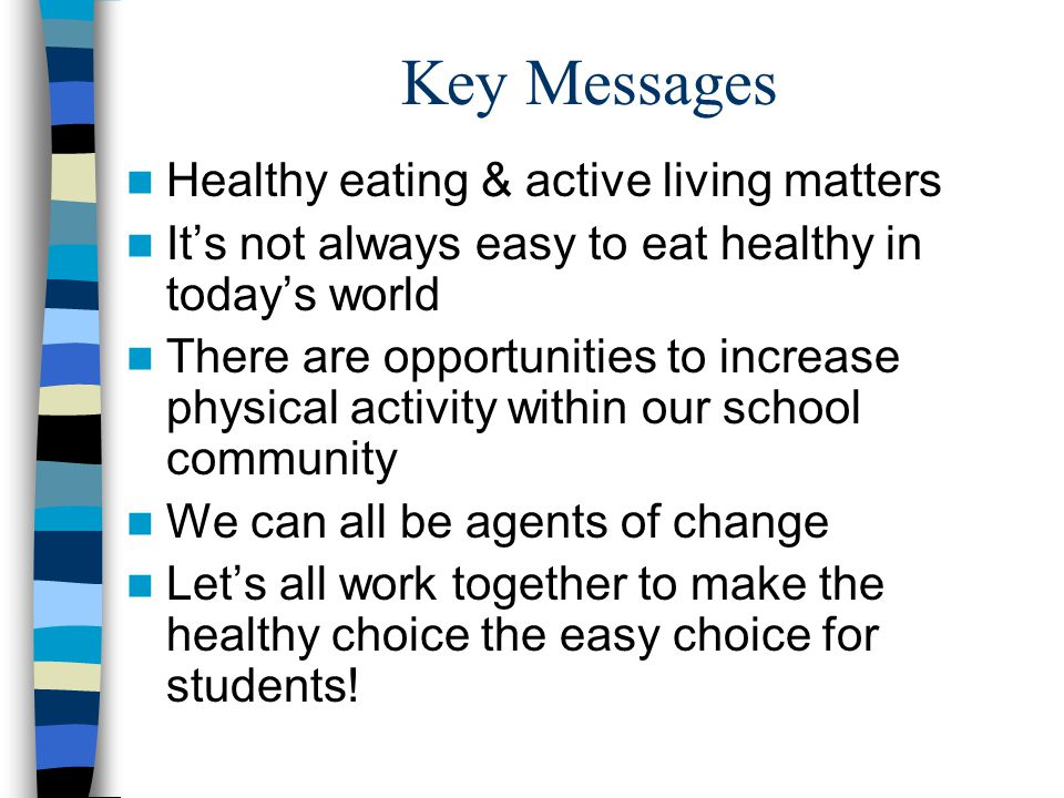 Key Messages Healthy eating & active living matters