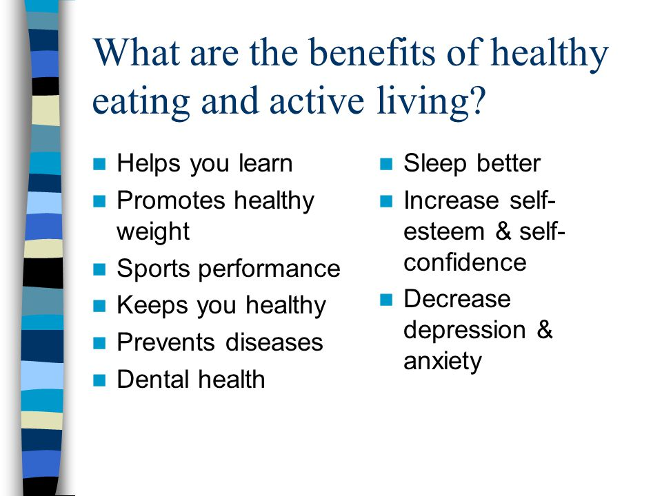 What are the benefits of healthy eating and active living