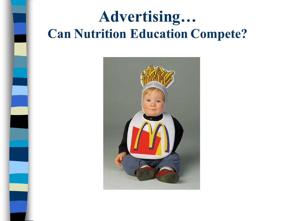 Advertising… Can Nutrition Education Compete