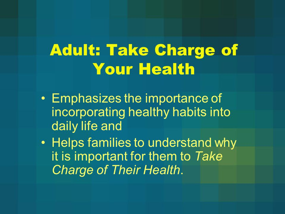Adult: Take Charge of Your Health