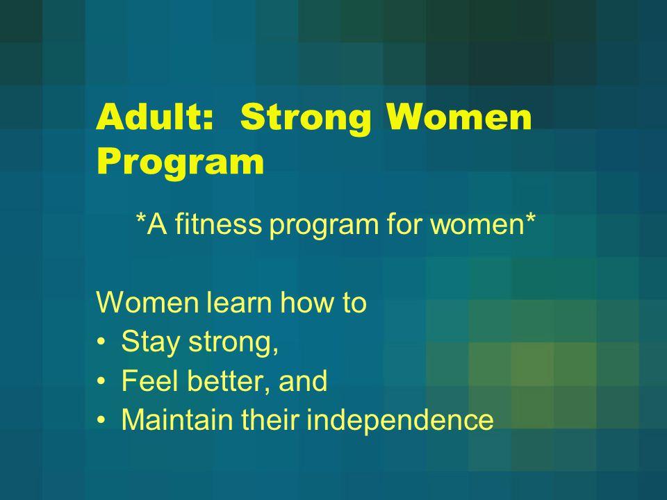 Adult: Strong Women Program