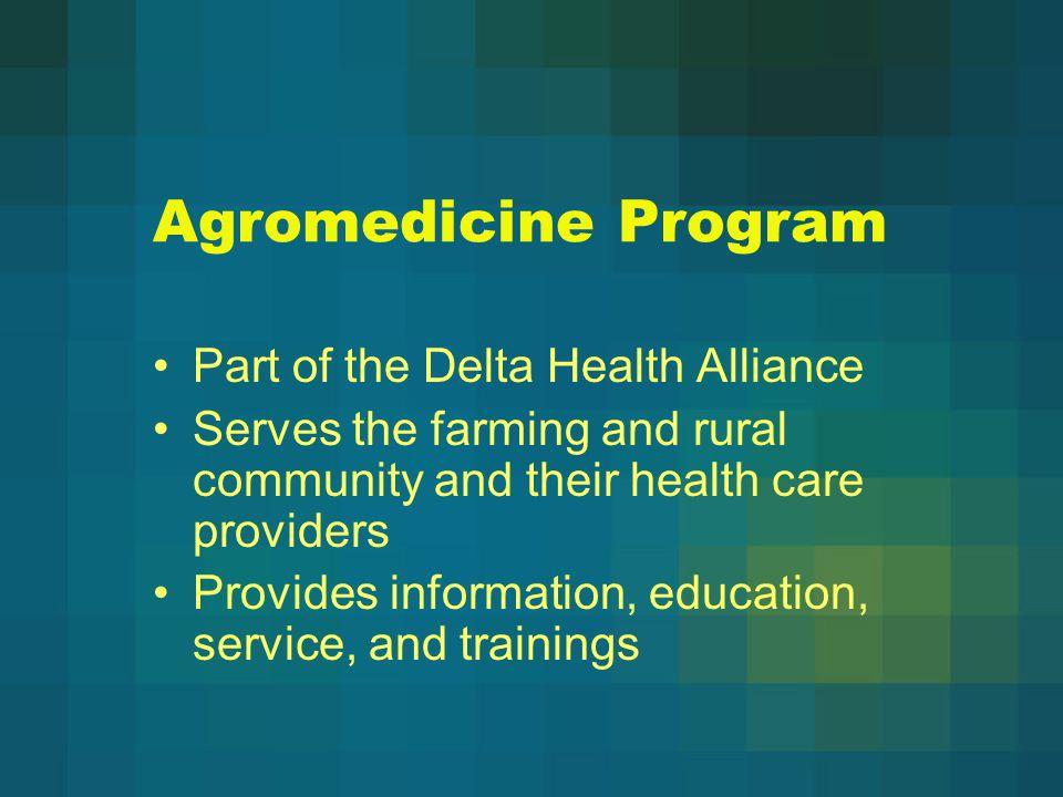 Agromedicine Program Part of the Delta Health Alliance