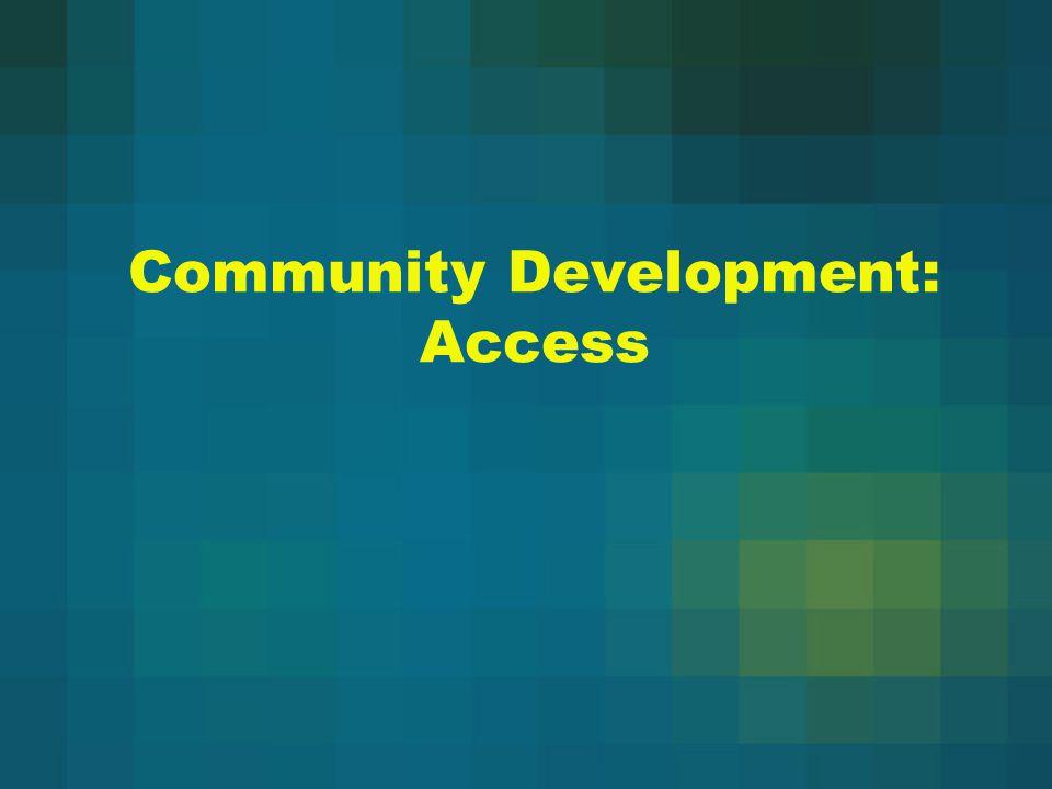 Community Development: Access