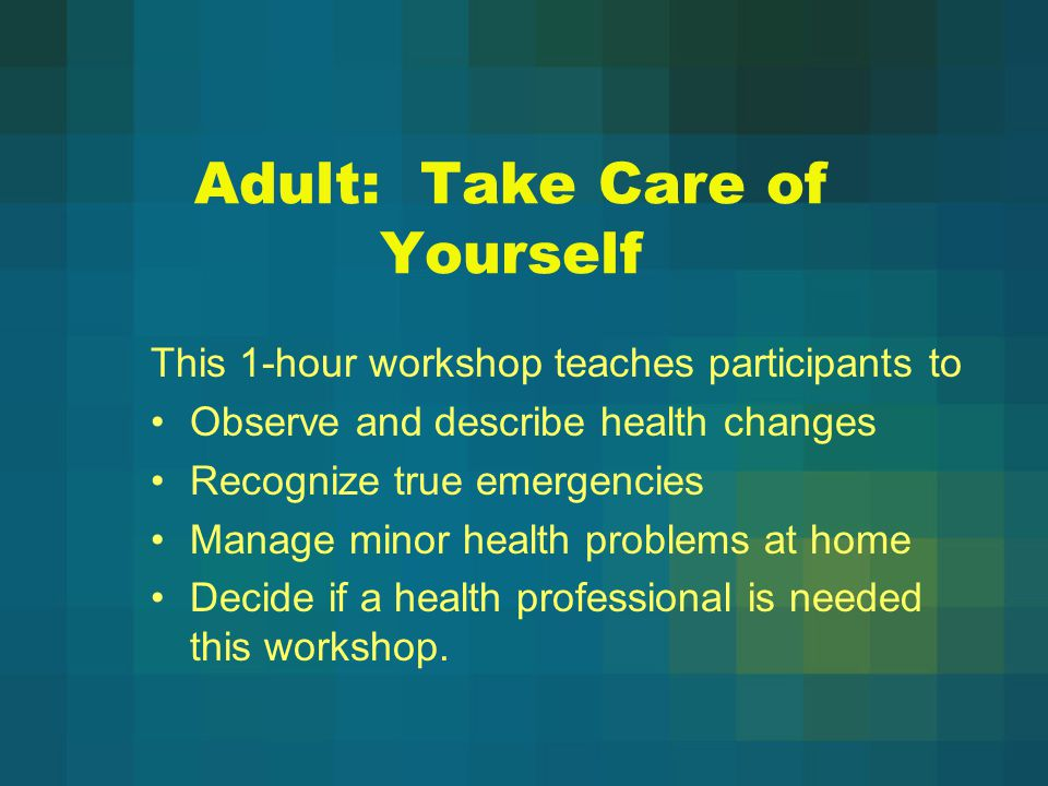 Adult: Take Care of Yourself